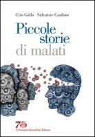 Piccole storie di malati - Gallo Ciro, Cardone Salvatore
