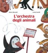 L'orchestra degli animali - Loretta Serofilli, Alberto Benevelli