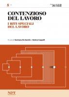 CONTENZIOSO DEL LAVORO 5 - I riti speciali del lavoro - Andrea Cappelli,  Germano De Sanctis