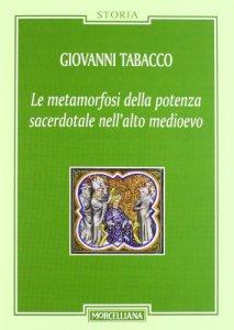 Copertina di 'La metamorfosi della potenza sacerdotale nell'alto Medioevo'