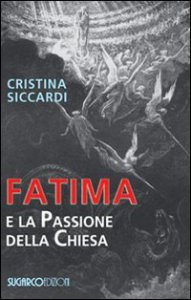 Copertina di 'Fatima e la passione della chiesa'