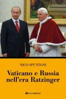 Vaticano e Russia nell'era Ratzinger - Nico Spuntoni