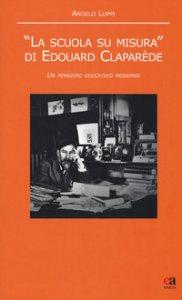 Copertina di '«La scuola su misura» di Edouard Claparède. Un pensiero educativo moderno'