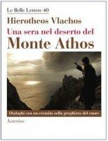 Una sera nel deserto del monte Athos - Hierotheos Vlachos