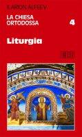La Chiesa ortodossa. 4 - Ilarion Alfeev