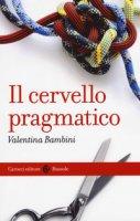 Il cervello pragmatico - Bambini Valentina