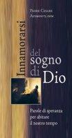 Innamorarsi del sogno di Dio - Cesare Azimonti