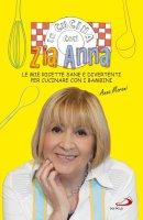 In cucina con zia Anna - Anna Moroni