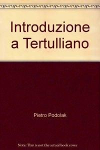 Copertina di 'Introduzione a Tertulliano'