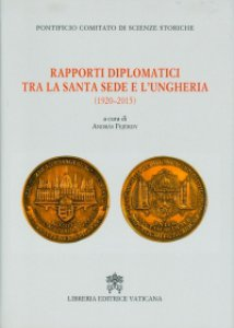 Copertina di 'Rapporti diplomatici tra la Santa Sede e l'Ungheria (1920-2015)'