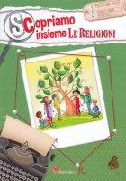 Scopriamo insieme le religioni - Pandini Antonella