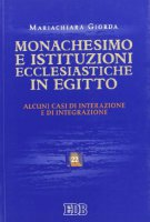 Monachesimo e istituzioni ecclesiastiche in Egitto - Giorda Mariachiara