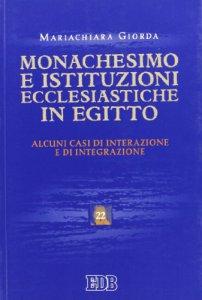 Copertina di 'Monachesimo e istituzioni ecclesiastiche in Egitto'