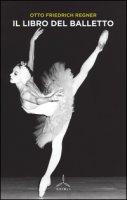 Il libro del balletto - Regner Otto F.