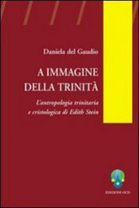 Copertina di 'A immagine della Trinità. L'antropologia trinitaria e cristologica di Edith Stein'