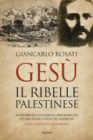 Gesù il ribelle palestinese - Giancarlo Rosati
