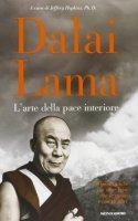 L' arte della pace interiore - Gyatso Tenzin (Dalai Lama)