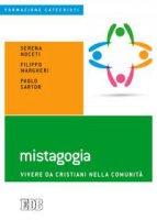 Mistagogia - Serena Noceti, Filippo Margheri, Paolo Sartor