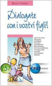Copertina di 'Dialogate con i vostri figli!'