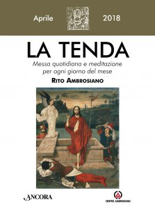 Copertina di 'La Tenda. Aprile 2018: Messa quotidiana e meditazione per ogni giorno del mese. Rito Ambrosiano.'