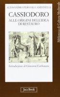 Cassiodoro alle origini dell'idea di restauro - Alessandro Pergoli Campanelli