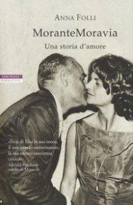 Copertina di 'MoranteMoravia. Una storia d'amore'