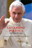 La caridad politica - Benedetto XVI (Joseph Ratzinger)
