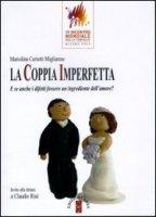 La coppia imperfetta - Ceriotti Migliarese Mariolina