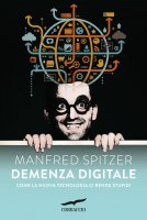 Demenza Digitale - Manfred Spitzer
