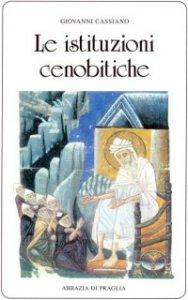 Copertina di 'Istituzioni cenobitiche. (Le)'