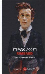 Copertina di 'Rimbaud. Le vocali, la parola notturna'