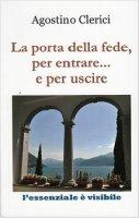 La porta della fede, per entrare... e per uscire - Agostino Clerici