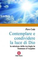 Contemplare e condividere la luce di Dio - Coda Piero