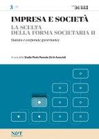 IMPRESA E SOCIETA' 3 - La scelta della forma societaria II - Statuto e corporate governance - Studio Pirola Pennuto Zei & Associati