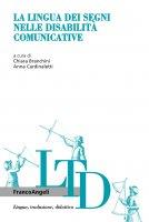 La lingua dei segni nelle disabilità comunicative - AA. VV.