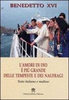L'amore di Dio è più grande delle tempeste e dei naufragi - Benedetto XVI