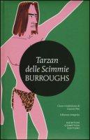 Tarzan delle scimmie. Ediz. integrale - Burroughs Edgar R.