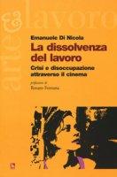 La dissolvenza del lavoro. Crisi e disoccupazione attraverso il cinema - Di Nicola Emanuele