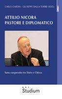 Attilio Nicora pastore e diplomatico - Giuseppe Dalla Torre