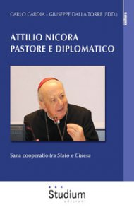 Copertina di 'Attilio Nicora pastore e diplomatico'