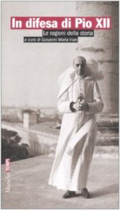 Copertina di 'In difesa di Pio XII. Le ragioni della storia'