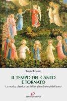 Tempo del canto è tornato. La musica classica per la liturgia nei tempi dell'anno. (Il) - Chiara Bertoglio
