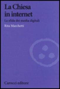 Copertina di 'La Chiesa in Internet. La sfida dei media digitali'