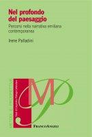 Nel profondo del paesaggio - Irene Palladini