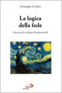 Copertina di 'La logica della fede'