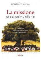 La missione crea comunione - Arena Domenico