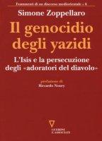 Il genocidio degli yazidi. L'Isis e la persecuzione degli «adoratori del diavolo» - Zoppellaro Simone