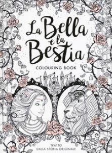 Copertina di 'La Bella e la Bestia. Colouring book'