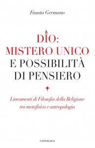 Copertina di 'Dio: mistero unico e possibilità di pensiero'