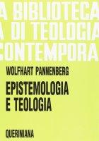 Epistemologia e teologia (BTC 021) - Pannenberg Wolfhart